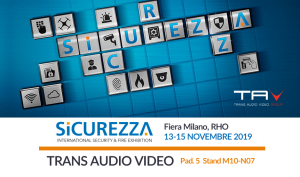 Trans Audio Video a Sicurezza 2019 dal 13 al 15 novembre a Fiera Milano